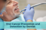 Oral Cancer Prevention and Detection by Dentist